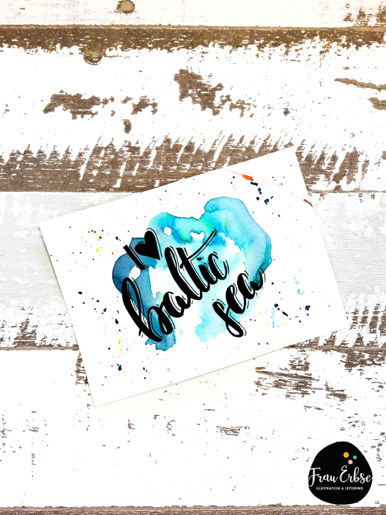 I love baltic sea Watercolour Brushlettering