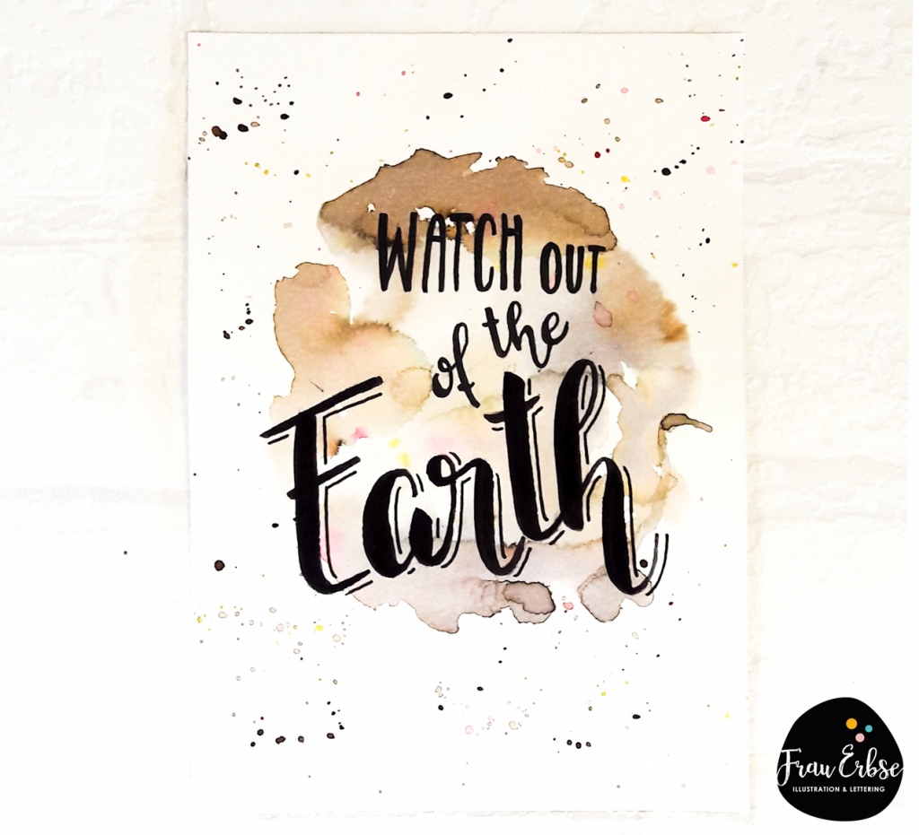 Watch out of the Earth - Watercolour Brushlettering