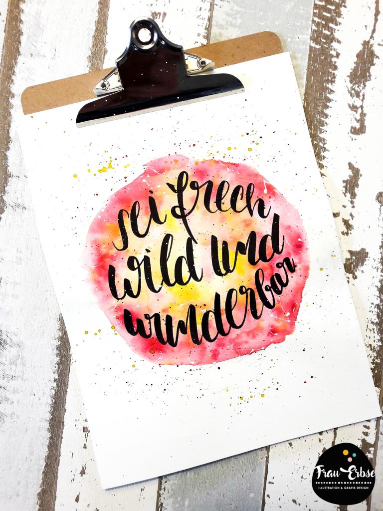 Sei frech, wild und wunderbar - Brushlettering Watercolour
